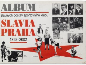 Album slavných postav SK Slavia Praha, 1892 2002