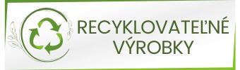 recyklovateľné výrobky