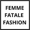 Femme Fatale Fashion
