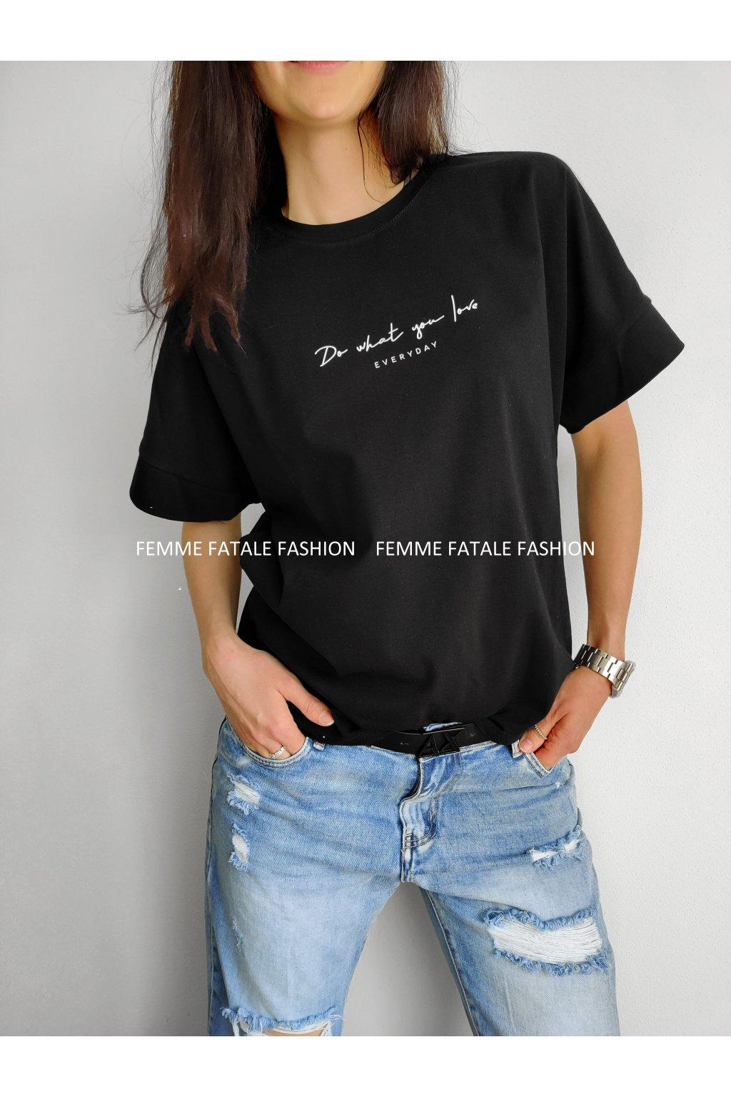 Dámské tričko DO WHAT YOU LOVE EVERYDAY 2