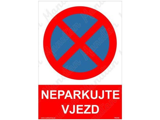 Zákazové tabulky - Neparkujte vjezd