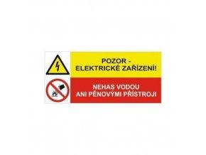 Informační bezpečnostní tabulky - Pozor - elektrické zařízení, nehas vodou ani pěnovými přístroji