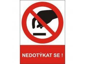 Zákazové bezpečnostní tabulky - Nedotýkat se