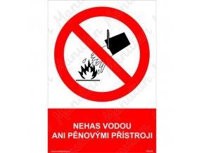 Zákazová bezpečnostní tabulka - Nehas vodou ani pěnovými přístroji, 297 x 210 mm