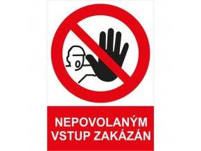 Zákazová bezpečnostní tabulka - Nepovolaným vstup zakázán, 297 x 210 mm