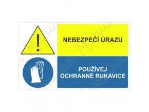 Výstražná tabulka - Nebezpečí úrazu používej ochranné rukavice