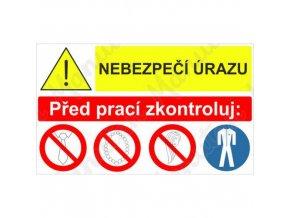 Výstražná tabulka - Nebezpečí úrazu před prací zkontroluj