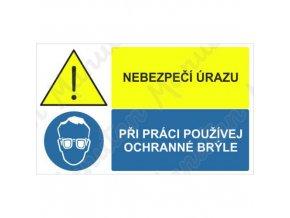 Výstražná tabulka - Nebezpečí úrazu při práci používej ochranné brýle