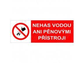 Zákazová tabulka - Nehas vodou ani pěnovými přístroji