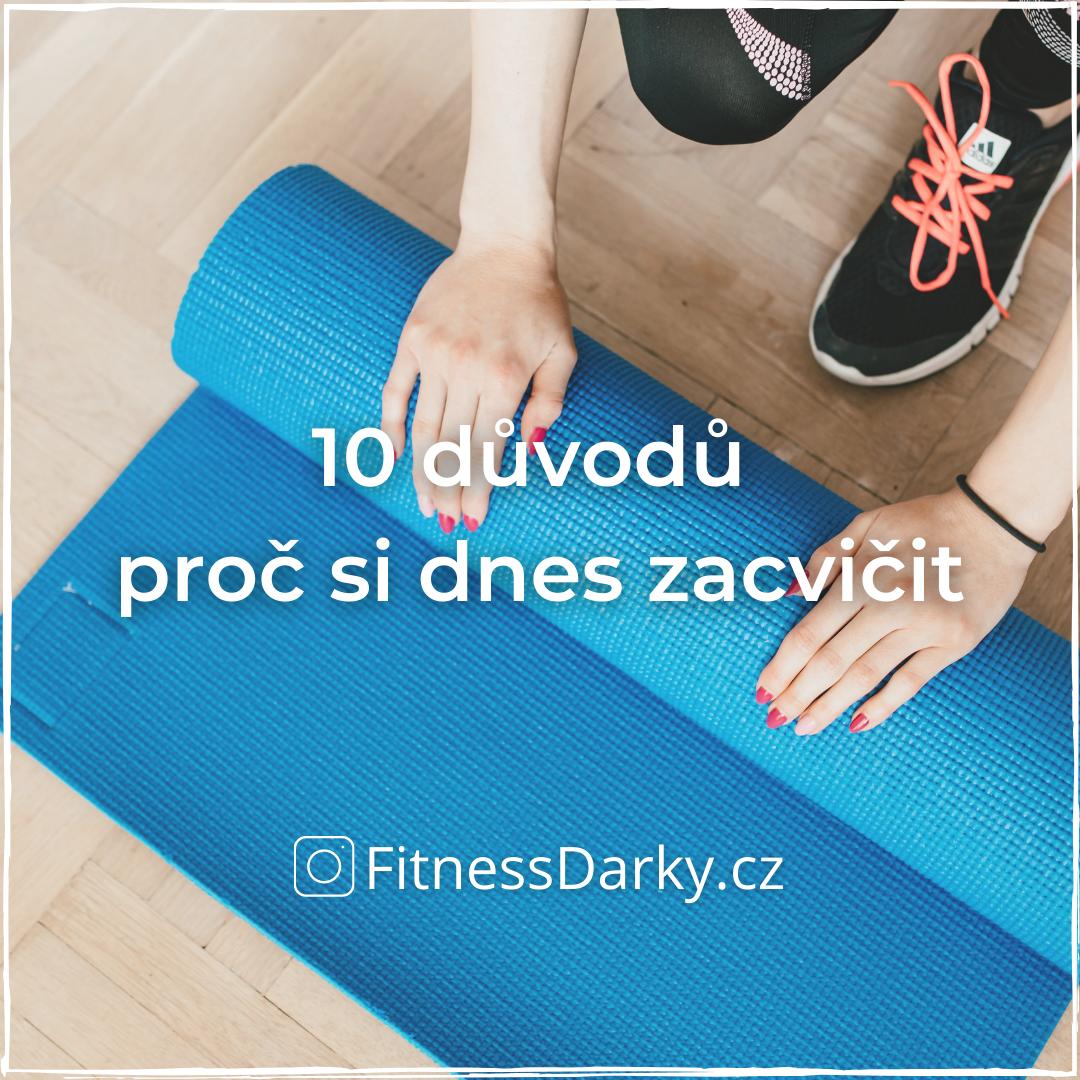 10 Důvodů proč si dneska zacvičit