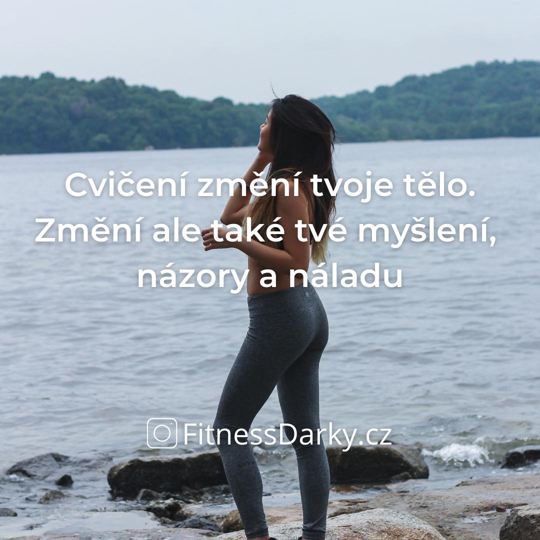 Cvičení nezmění jen tvé tělo...