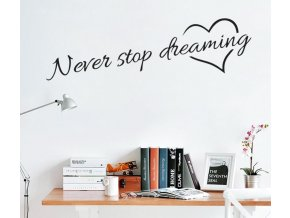 """Dekorativní samolepka """"Never stop dreaming""""- vhodné do ložnice"""