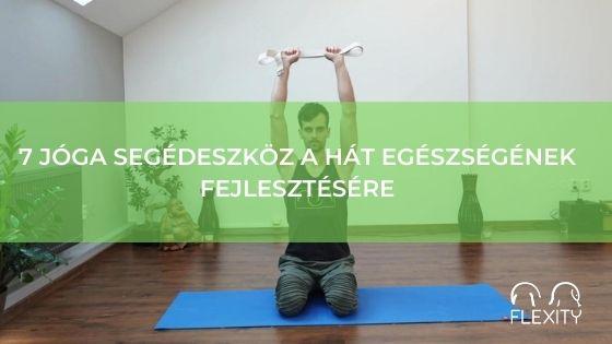 7 jóga segédeszköz a hát egészségének fejlesztésére