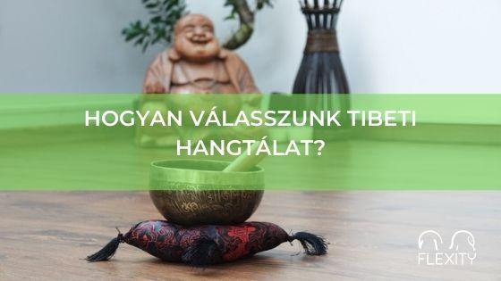 Hogyan válasszunk tibeti hangtálat?