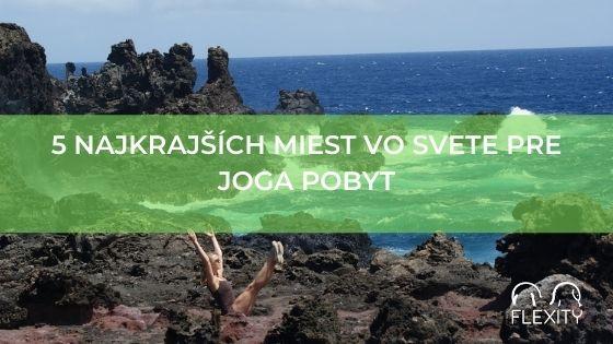 5 najkrajších miest vo svete pre joga pobyt