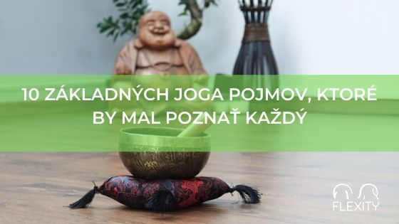 10 základných joga pojmov, ktoré by mal poznať každý