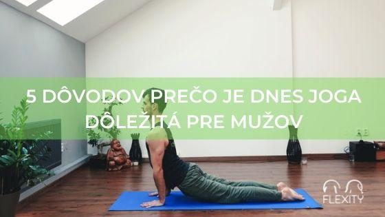5 dôvodov prečo je dnes joga dôležitá pre mužov