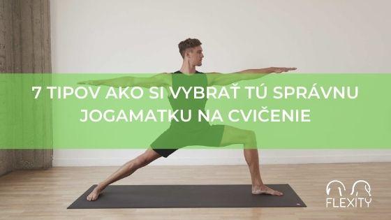 7 tipov ako si vybrať tú správnu jogamatku na cvičenie