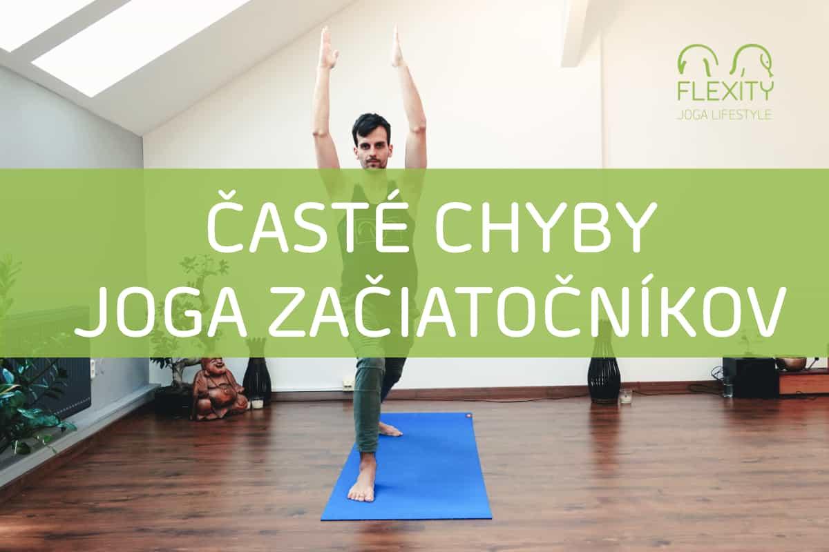Časté chyby joga začiatočníkov pri cvičení