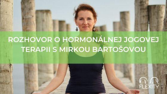 Rozhovor o hormonálnej jogovej terapii s Mirkou Bartošovou