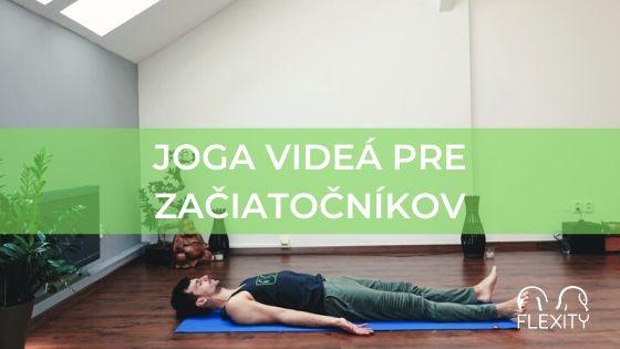 Najlepšie joga videá na cvičenie doma aj pre úplných začiatočníkov