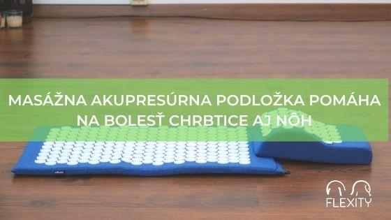 Masážna akupresúrna podložka pomáha na bolesť chrbtice aj nôh