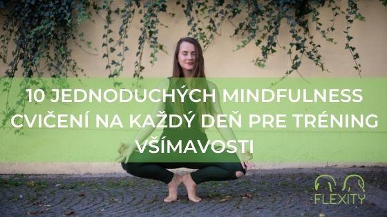 10 jednoduchých mindfulness cvičení na každý deň pre tréning všímavosti