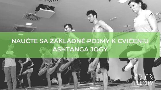Naučte sa základné pojmy k cvičeniu Ashtanga jogy