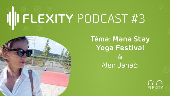 PODCAST: ManaStay Yoga Festival od vzniku po plány do budúcna   Alen Janáči #3