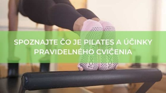 Spoznajte čo je pilates a účinky pravidelného cvičenia