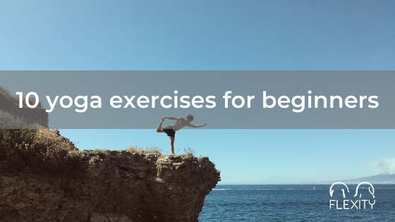 10 yoga exercises for beginners that you will practice in each yoga studio
