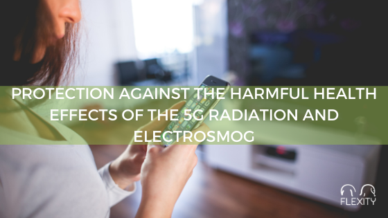Protection against the harmful health effects of the 5G radiation and electrosmog