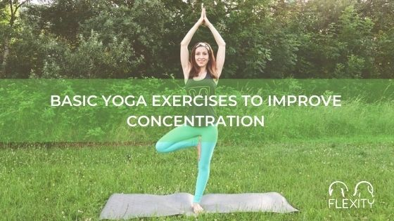 Basic yoga exercises to improve concentration