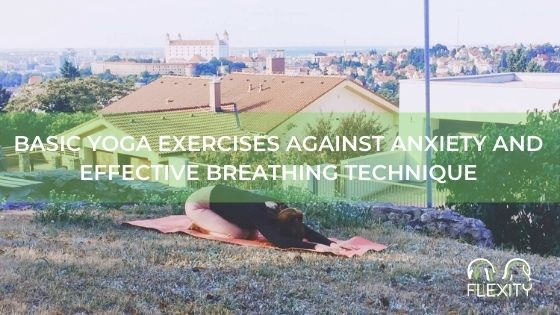 Basic yoga exercises against anxiety and effective breathing technique