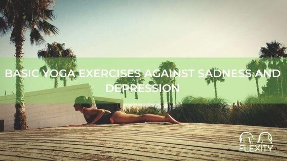 Basic yoga exercises against sadness and depression