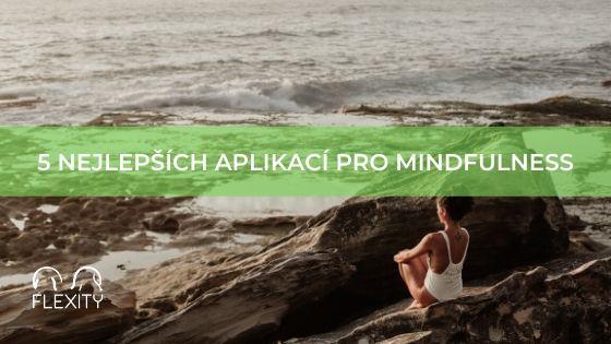 5 nejlepších aplikací pro mindfulness