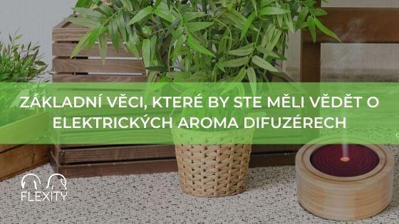 Základní věci, které by ste měli vědět o elektrických aroma difuzérech