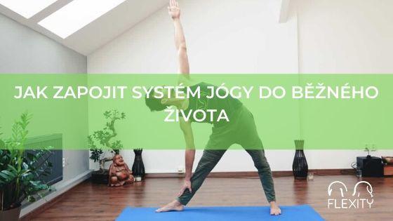 Jak zapojit systém jógy do běžného života