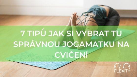 7 tipů jak si vybrat tu správnou jogamatku na cvičení