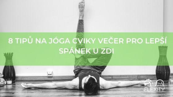 8 tipů na jóga cviky večer pro lepší spánek u zdi