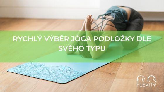 Rychlý výběr jóga podložky dle svého typu