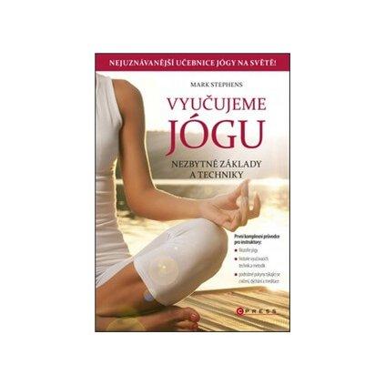 Vyučujeme jógu Nezbytné základy a techniky Mark Stephens