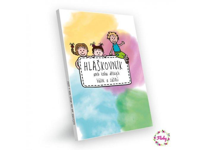 Hláškovník aneb kniha dětských hlášek a zážitků
