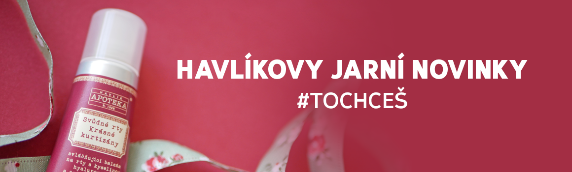 Havlíkovy jarní novinky #tochceš