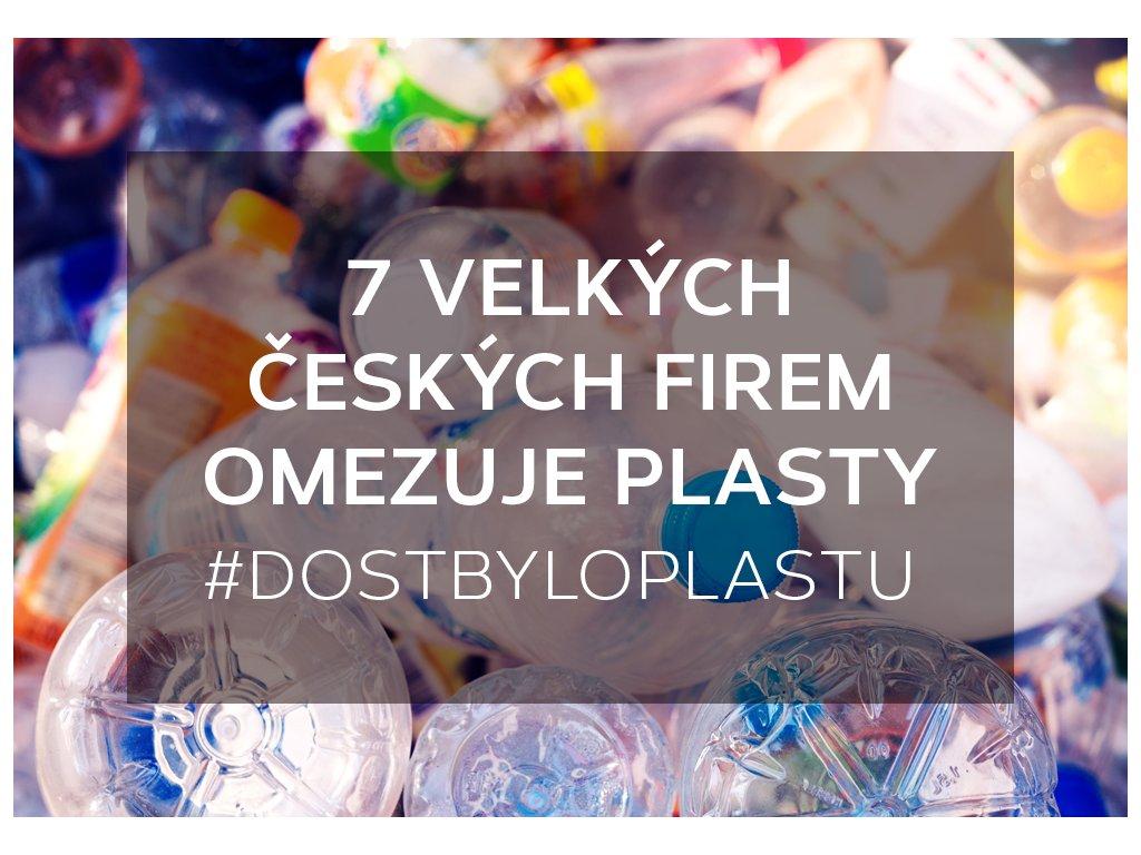 7 velkých českých firem omezuje plasty! #dostbyloplastu