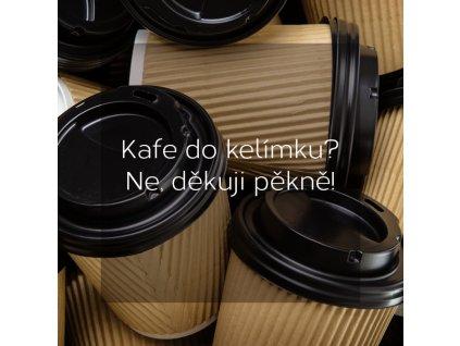 Kafe do kelímku? Ne, děkuji pěkně!