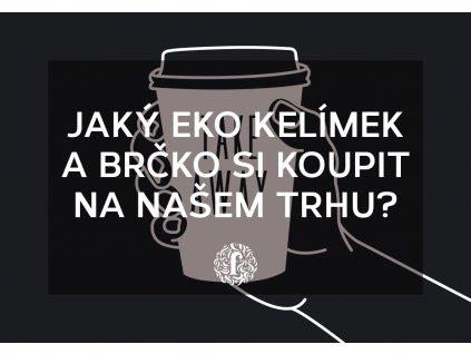 EKOPÁTEK - Jaký eko kelímek a brčko si koupit na našem trhu?