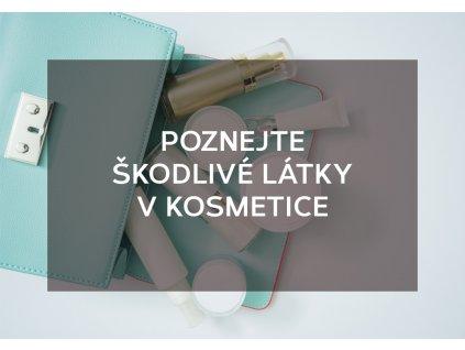 Poznejte škodlivé látky v kosmetice