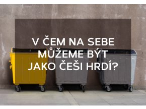 EKOPÁTEK - V čem na sebe můžeme být jako Češi hrdí?