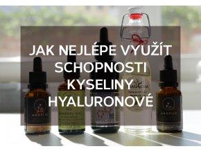 Jak nejlépe využít schopnosti kyseliny hyaluronové